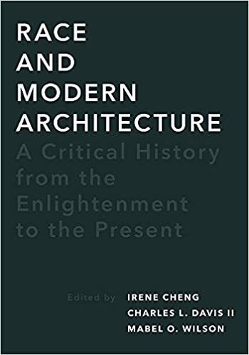 Race and Modern Architecture, by Irene Cheng, Charles Davis and Mabel Wilson