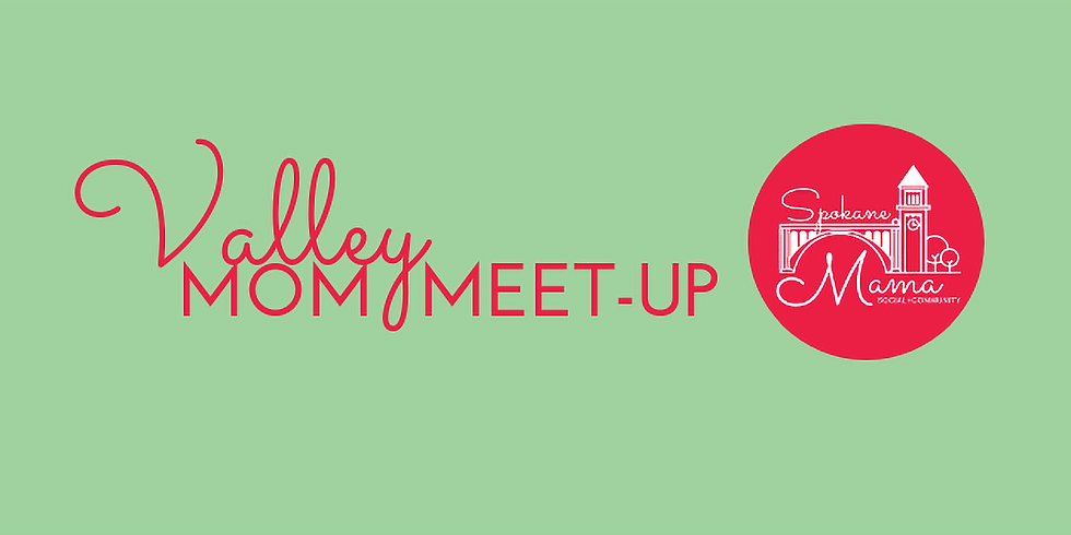 Spokane Valley Mom Meet-Up