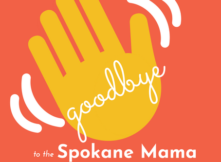 Goodbye to the Spokane Mama Social Community!