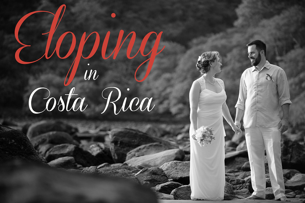 How to elope in Costa Rica, tips for eloping in Costa Rica