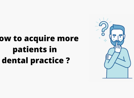 Top strategies to acquire more patients in dental practice
