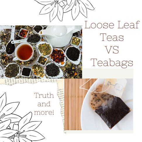 Loose Leaf Tea vs Teabags