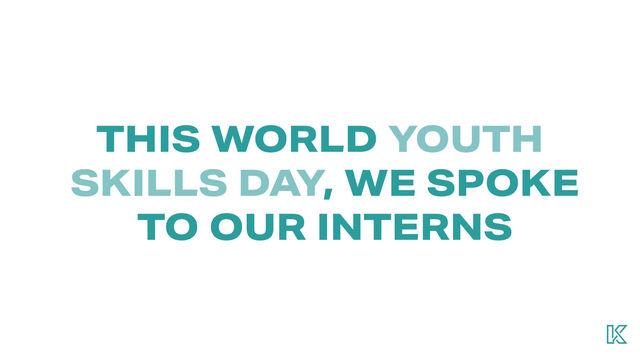 HAPPY WORLD YOUTH SKILLS DAY