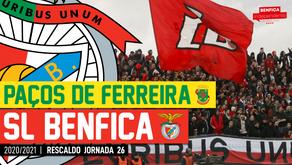 [Áudio]Paços de Ferreira x Benfica | RESCALDO J26