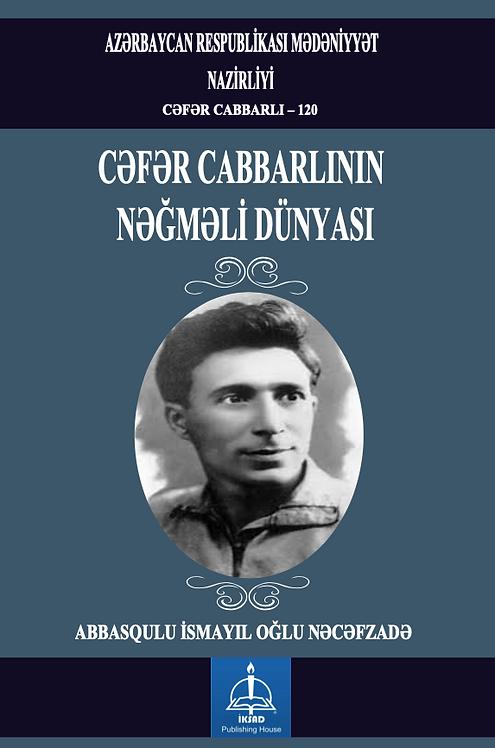 ABBASQULU İSMAYIL OĞLU NƏCƏFZADƏ CƏFƏR CABBARLININ NƏĞMƏLİ DÜNYASI