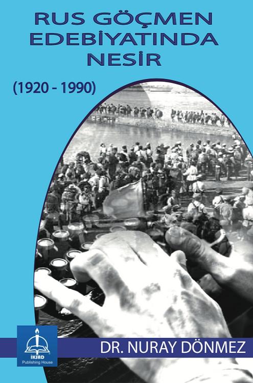 RUS GÖÇMEN EDEBİYATINDA NESİR (1920-1990)