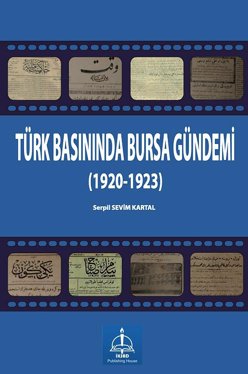 TÜRK BASININDA BURSA GÜNDEMİ (1920-1923)