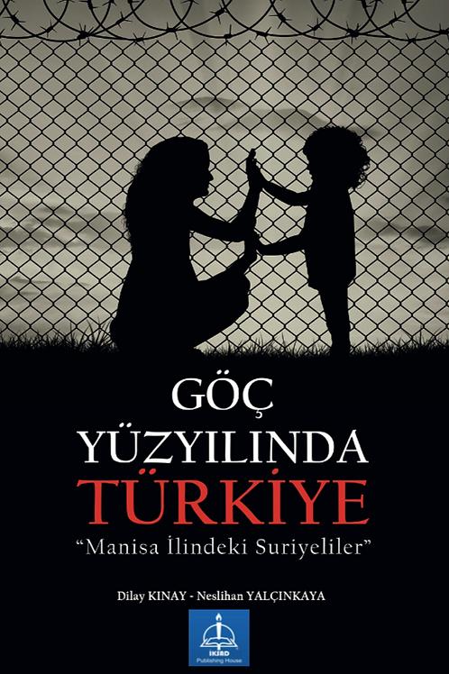 """GÖÇ YÜZYILINDA TÜRKİYE """"Manisa İlindeki Suriyeliler"""""""