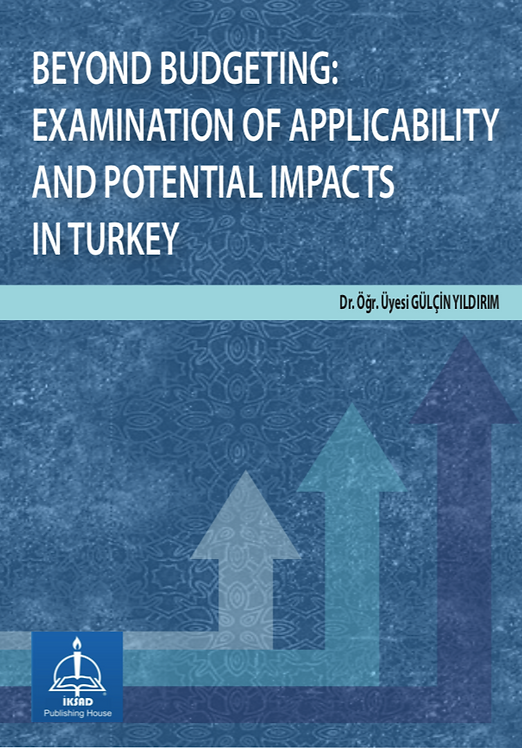 BEYOND BUDGETING: EXAMINATION OF APPLICABILITY AND POTENTIAL IMPACTS IN TURKEY