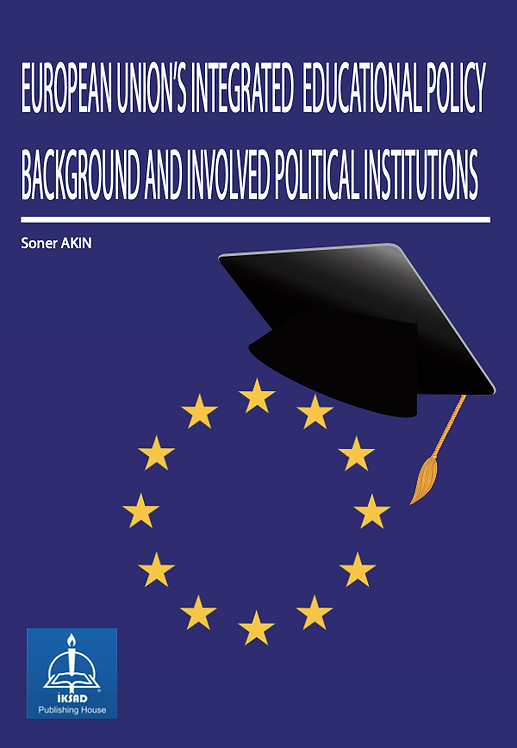 EUROPEAN UNION'S INTEGRATED EDUCATIONAL POLICY BACKGROUND AND INVOLVED POLITICAL