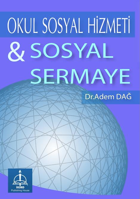 SOSYAL SERMAYE VE OKUL SOSYAL HİZMETİ Eğitim Başarısının Sosyal Belirleyicileri