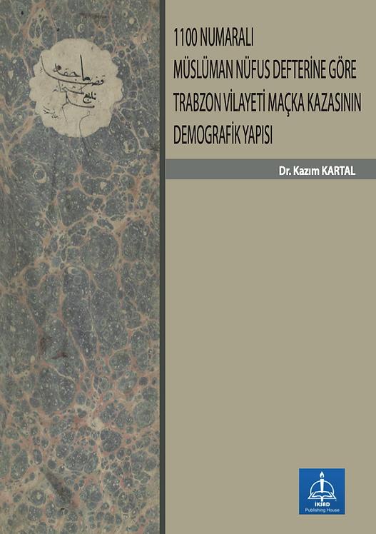 1100 NUMARALI MÜSLÜMAN NÜFUS DEFTERİNE GÖRE TRABZON VİLAYETİ MAÇKA KAZASI