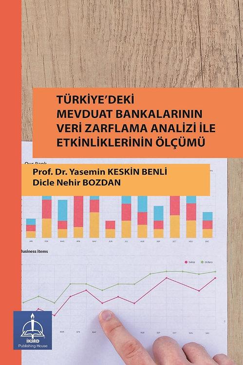 TÜRKİYE'DEKİ MEVDUAT BANKALARININ VERİ ZARFLAMA ANALİZİ İLE ETKİNLİKLERİNİN ÖLÇÜ
