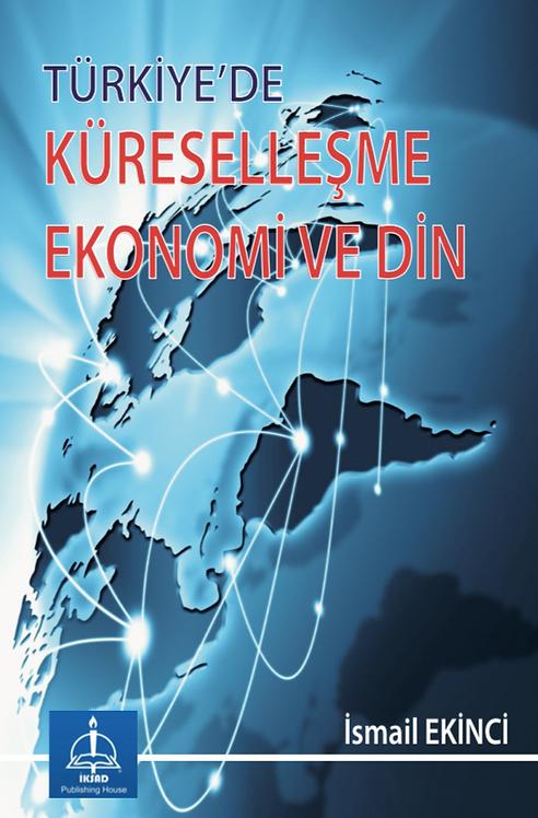 Türkiye'de Küreselleşme Ekonomi ve Din