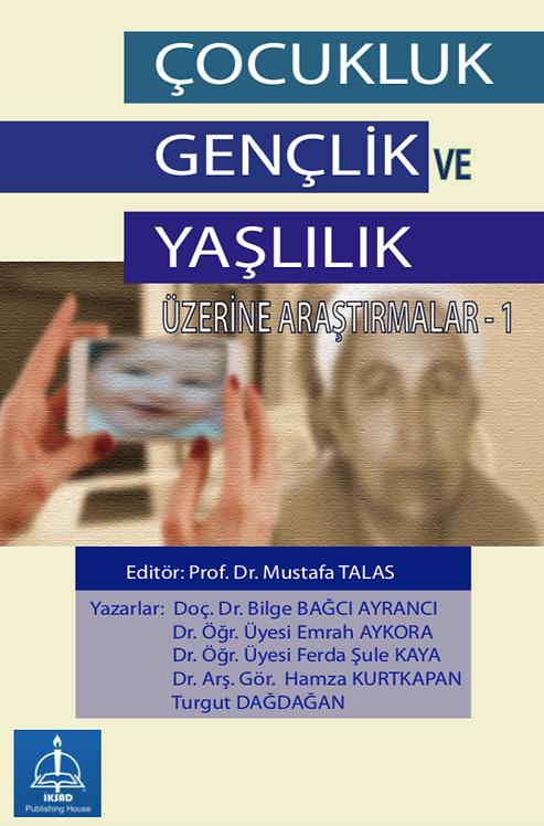 ÇOCUKLUK GENÇLİK VE YAŞLILIK ÜZERİNE ARAŞTIRMALAR -1