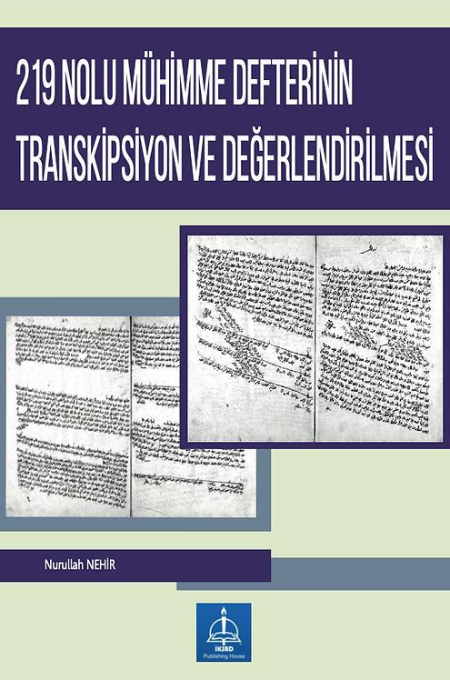 219 NOLU MÜHİMME DEFTERİNİN TRANSKİPSİYON VE DEĞERLENDİRİLMESİ