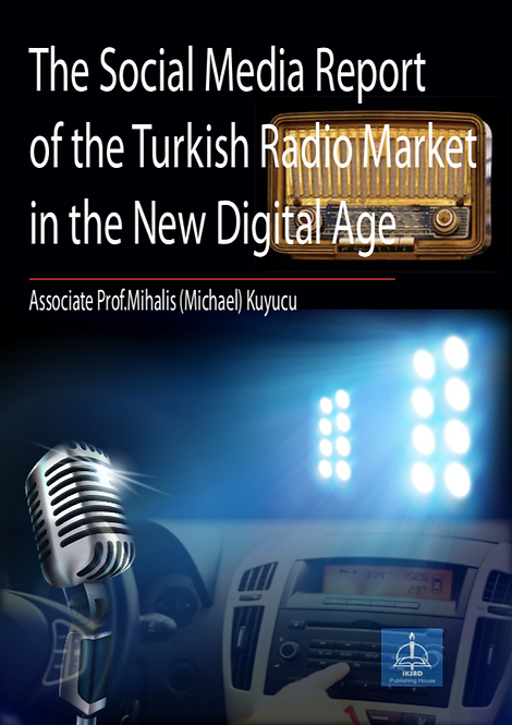 The Social Media Report of the Turkish Radio Market in the New Digital Age