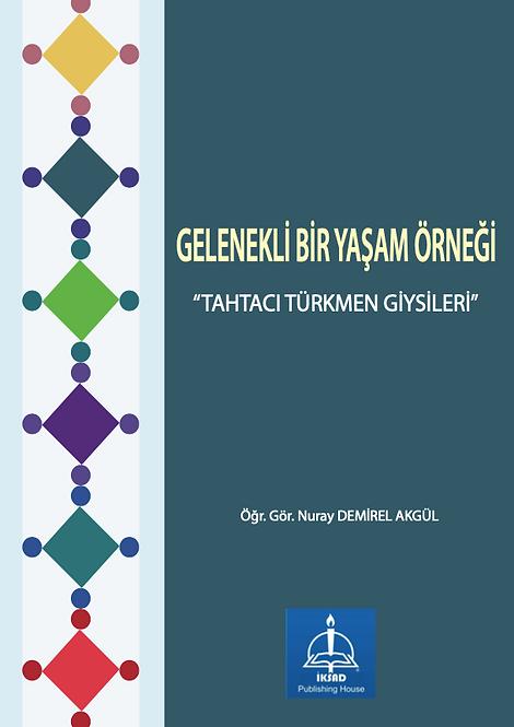 """GELENEKLİ BİR YAŞAM ÖRNEĞİ """"TAHTACI TÜRKMEN GİYSİLERİ"""""""