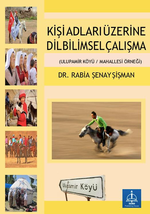 KİŞİ ADLARI ÜZERİNE DİLBİLİMSEL ÇALIŞMA (ULUPAMİR KÖYÜ/MAHALLESİ ÖRNEĞİ)