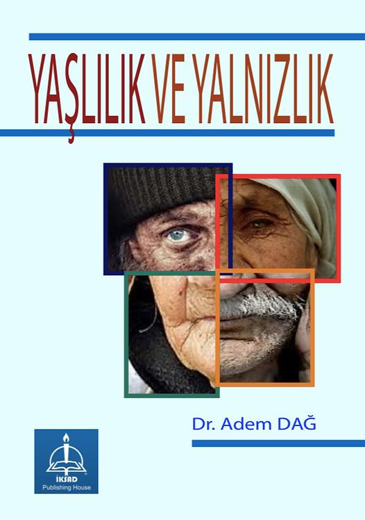 YAŞLILIK & YALNIZLIK