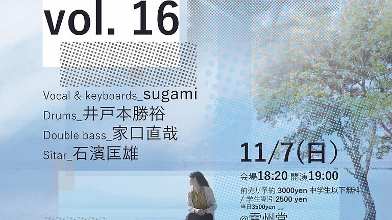 景色の見える音楽 vol16 sugami with lagoon~featuring 石濱匡雄(sitar)