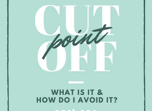 "The ""Cut Off"" Point Pt. 1: How You Know You're There"