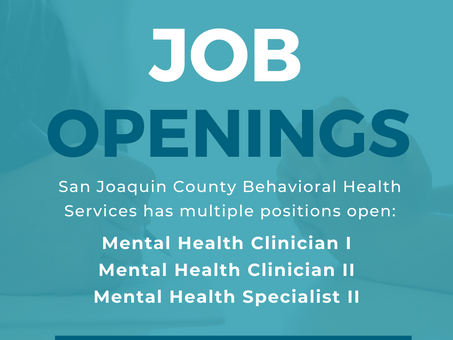 SAN JOAQUIN COUNTY BEHAVIORAL HEALTH SERVICES OPEN POSITIONS