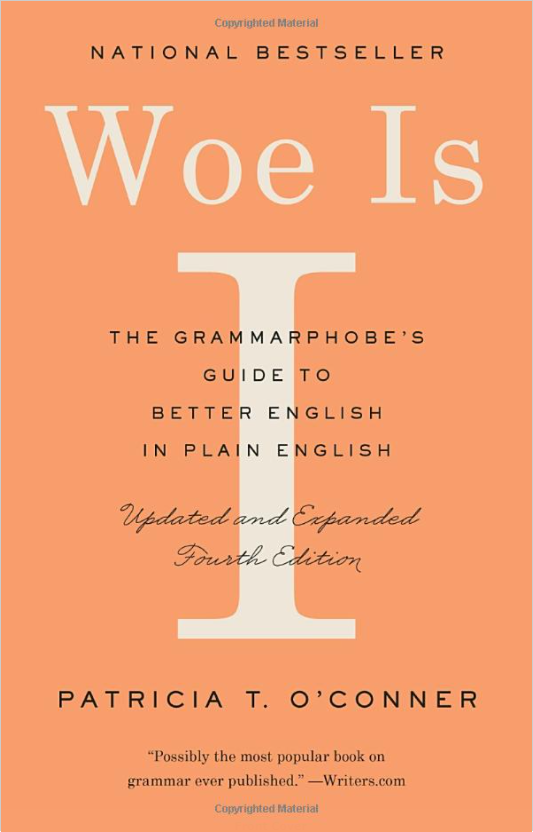 "Book cover for ""Woe Is I, the grammarphobe's guide to better english, in plain english"" by Patricia T. O'Conner"