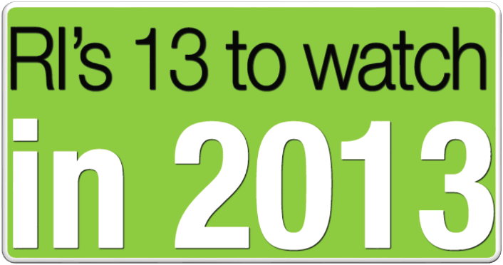 RI's 13 to watch in 2013 icon by GoLocalProv.com