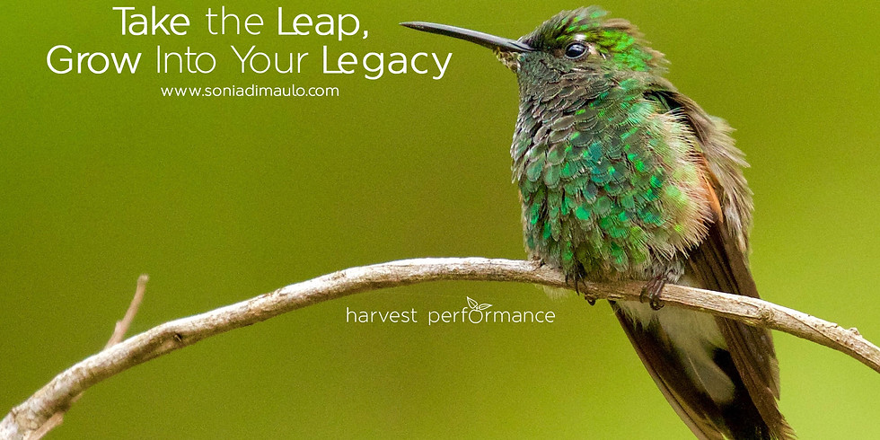 Take the Leap, Grow Into Your Legacy (MARCH)
