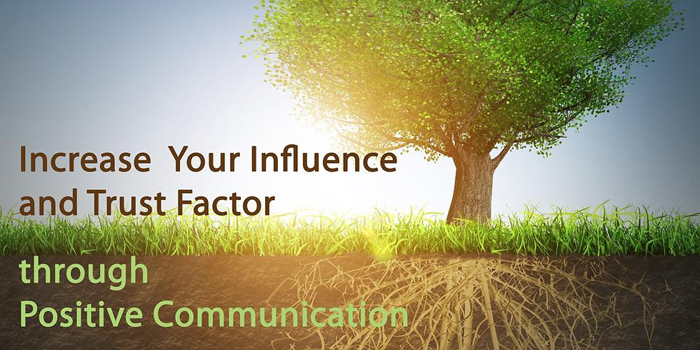 July 15: Increase Your Influence and Trust Factor through Positive Communication (1)