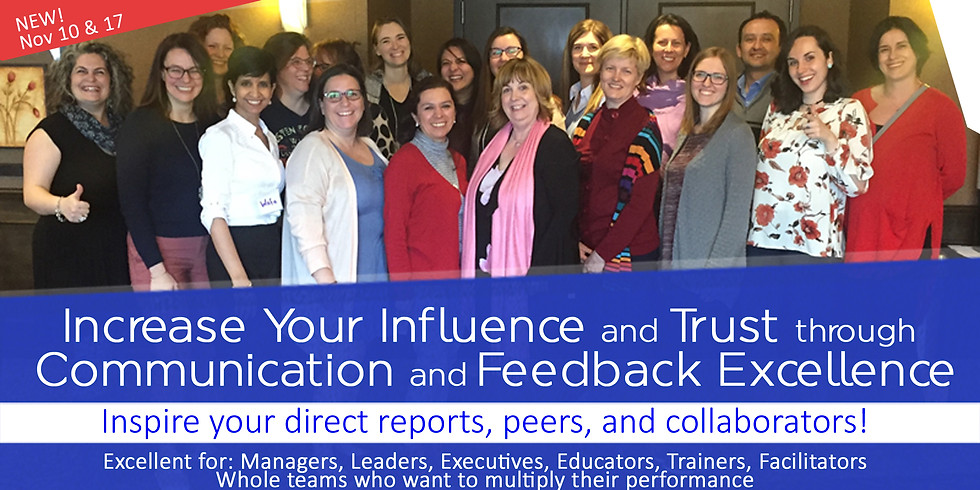 Increase Your Influence and Trust through Communication and Feedback Excellence
