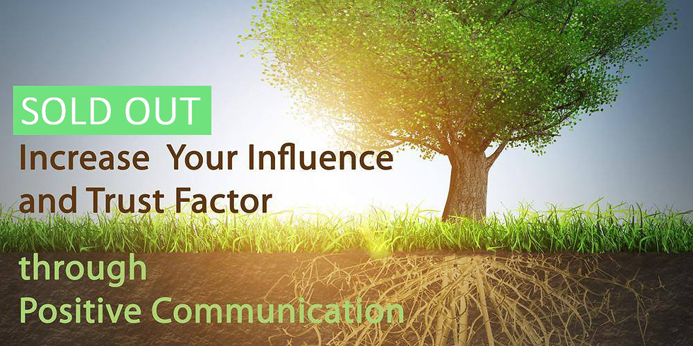 April 23: Increase Your Influence and Trust through Positive Communication