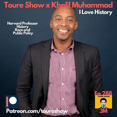 Toure Show x Khalil Muhammad