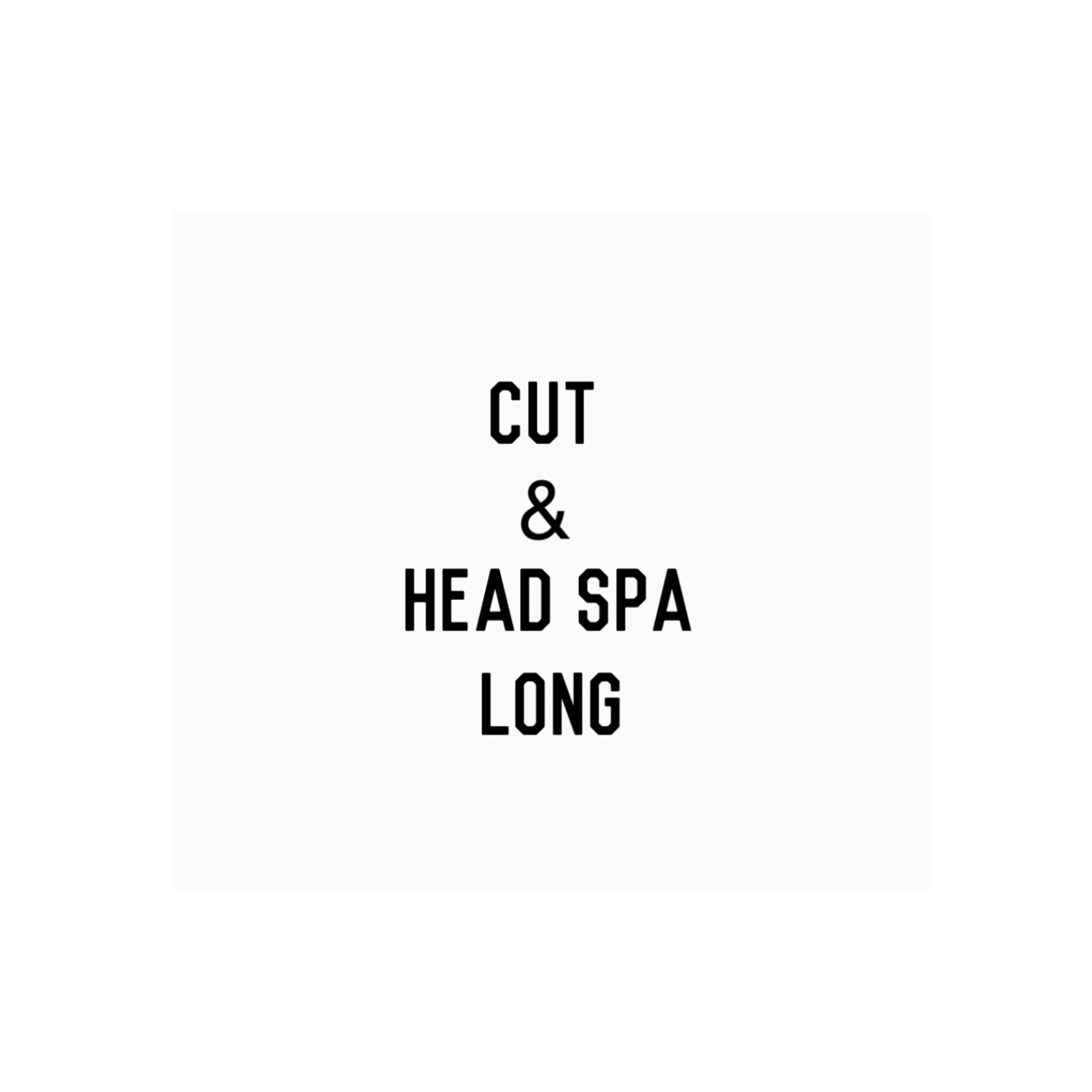 Cut & Head Spa (LONG)