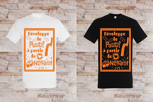 """T-shirt Homme """"Développe le positif à partir du négatif"""""""