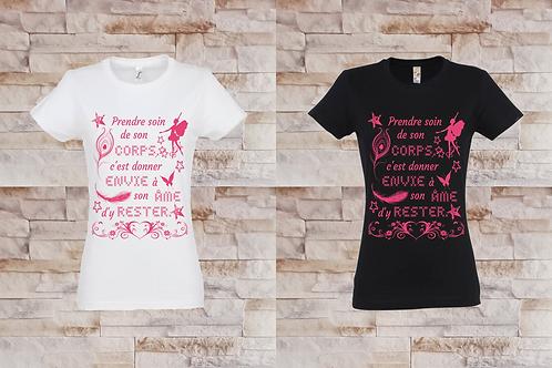 """T-shirt Femme """"Prendre soin de son corps, c'est donner envie à son âme..."""""""