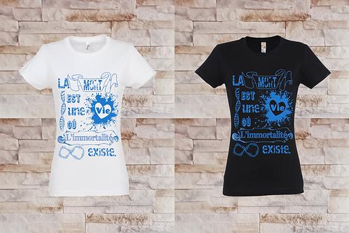 """T-shirt Femme """"La mort est une vie où l'immortalité existe"""""""
