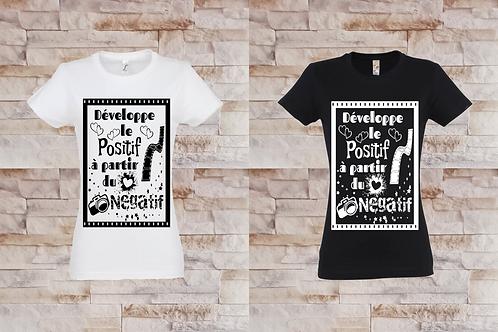 """T-shirt Femme """"Développe le Positif à partir du Négatif"""""""