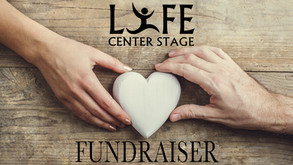 Life Center Stage Fundraiser