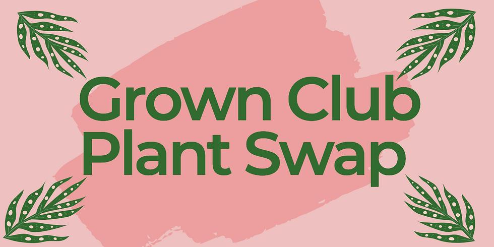 Grown Club Plant Swap