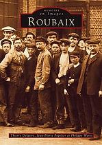 Roubaix-Memoires en images-Thierry Delat