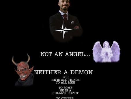 Not an angel, neither a demon...