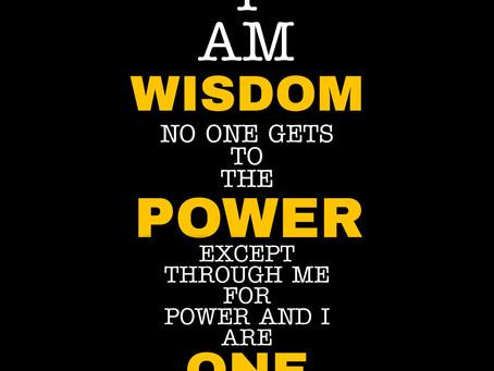 Wisdom and Power...
