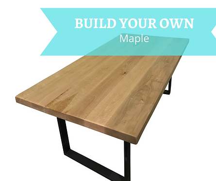 CUSTOM, Build your Own Maple Dining Table