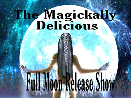 Full Moon Release Ceremony is now on Youtube and Anchor.  Enjoy the Magickally Delicious Podcast!