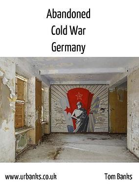 Abandoned Cold War Germany Urban Exploring Book