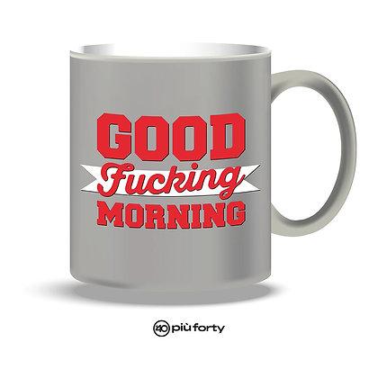 Tazza grigia GOOD FUCKING MORNING