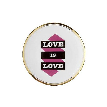 """Piattino """"Love is Love"""""""