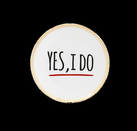 "Piattino ""Yes, I do"""